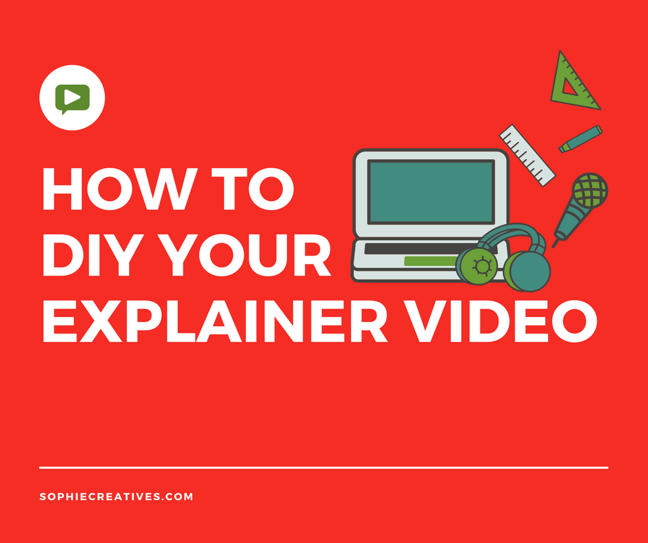 How To Create Your DIY Explainer Video