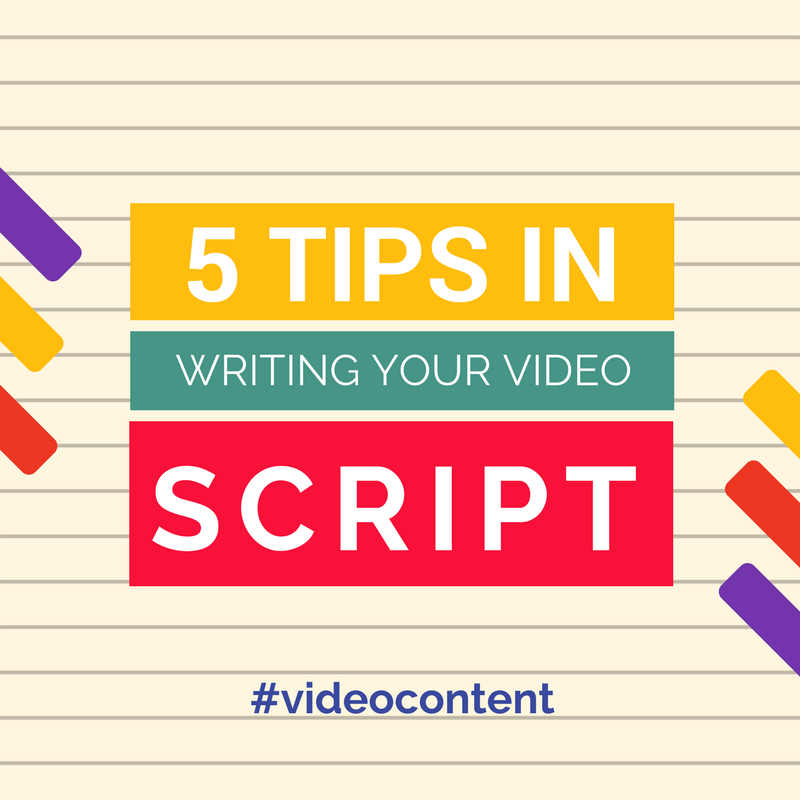 5 Tips In Writing Your Video Script
